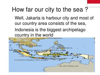 How far our city to the sea ?