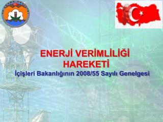 İçişleri Bakanlığının 2008/55 Sayılı Genelgesi