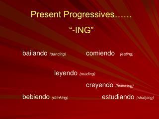 "Present Progressives……  ""-ING"""