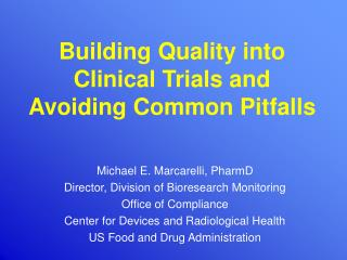 Building Quality into Clinical Trials and Avoiding Common Pitfalls