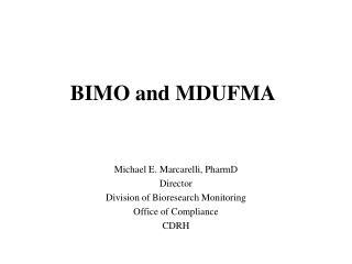 BIMO and MDUFMA