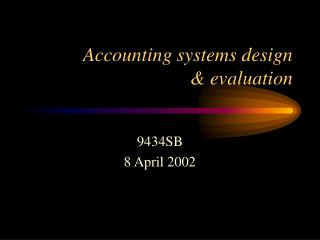 Accounting systems design  & evaluation