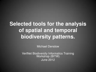 Selected tools for the analysis of  s patial and temporal biodiversity patterns.