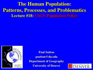 The Human Population: Patterns, Processes, and Problematics Lecture #18:  Ch13: Population Policy