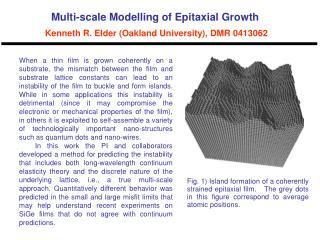 Multi-scale Modelling of Epitaxial Growth  Kenneth R. Elder (Oakland University), DMR 0413062