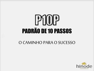 P10P PADRÃO DE 10 PASSOS