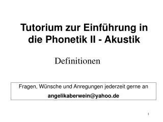 Tutorium zur Einführung in die Phonetik II - Akustik