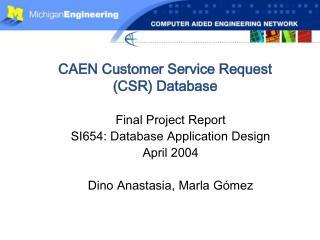 CAEN Customer Service Request (CSR) Database