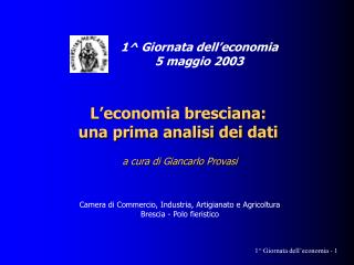 L'economia bresciana:  una prima analisi dei dati  a cura di Giancarlo Provasi