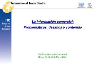 La informaci�n comercial:  Problem�ticas, desaf�os y contenido