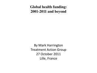 Global health funding: 2001-2011 and beyond