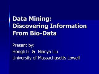 Data Mining: Discovering Information From Bio-Data