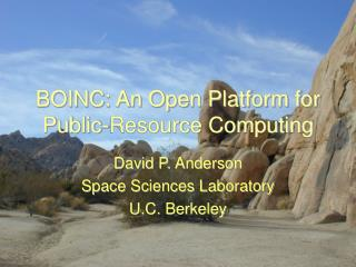 BOINC: An Open Platform for Public-Resource Computing