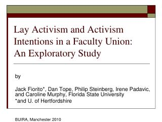 Lay Activism and Activism Intentions in a Faculty Union: An Exploratory Study