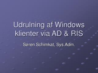 Udrulning af Windows klienter via AD & RIS