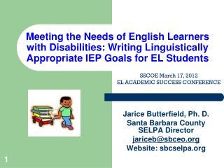 Jarice Butterfield, Ph. D.  Santa Barbara County SELPA Director jariceb@ sbceo