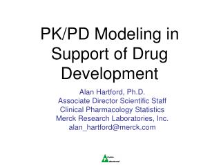 Alan Hartford, Ph.D. Associate Director Scientific Staff Clinical Pharmacology Statistics Merck Research Laboratories, I