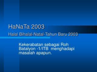 HaNaTa 2003 Halal Bihalal-Natal-Tahun Baru 2003