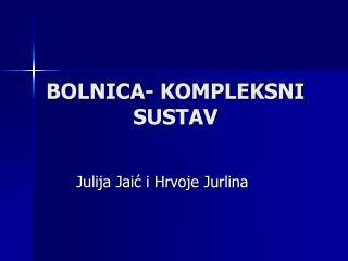 BOLNICA- KOMPLEKSNI SUSTAV
