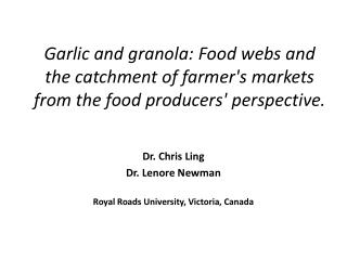 Dr. Chris Ling Dr. Lenore Newman Royal Roads University, Victoria, Canada
