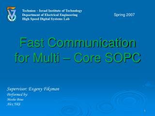 Fast Communication  for Multi – Core SOPC