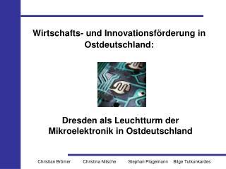 Dresden als Leuchtturm der Mikroelektronik in Ostdeutschland