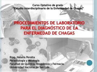 PROCEDIMIENTOS DE LABORATORIO  PARA EL DIAGN�STICO DE LA  ENFERMEDAD DE CHAGAS