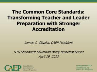 The Common Core Standards: Transforming Teacher and Leader Preparation with Stronger Accreditation