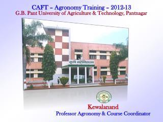 Kewalanand  Professor Agronomy & Course Coordinator