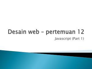Desain  web –  pertemuan 12