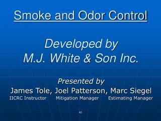 Developed by             M.J. White & Son Inc.