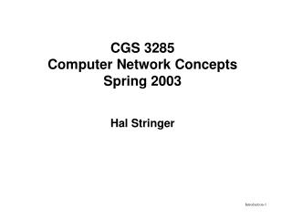 CGS 3285 Computer Network Concepts Spring 2003   Hal Stringer
