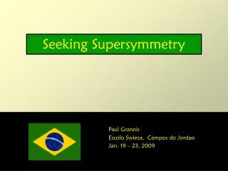 Seeking Supersymmetry