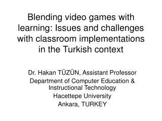 Dr. Hakan T ÜZÜN ,  Assistant Professor
