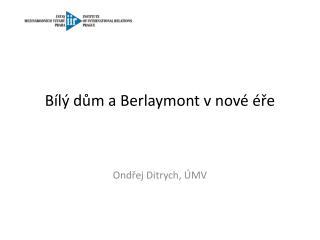 B�l� d?m a Berlaymont v nov� �?e