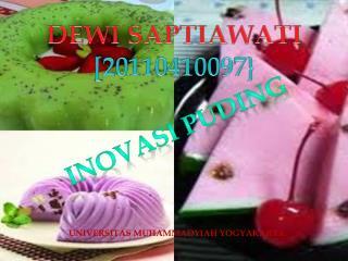DEWI SAPTIAWATI [20110410097}