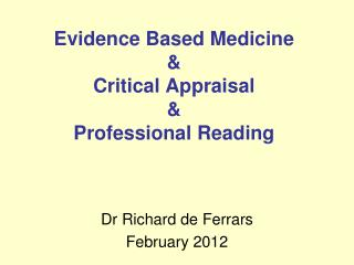 Evidence Based Medicine & Critical Appraisal & Professional Reading