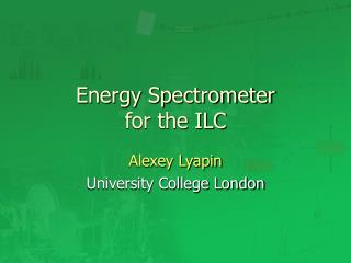 Energy Spectrometer for the ILC