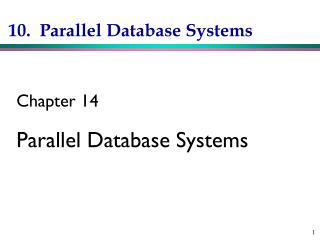 10.  Parallel Database Systems