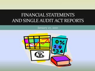 Financial Statements  and single audit act reports