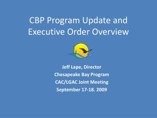 CBP Program Update and Executive Order Overview