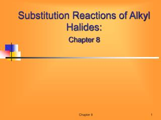 Substitution Reactions of Alkyl Halides: Chapter 8
