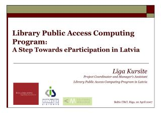 Library Public Access Computing Program : A Step Towards eParticipation in Latvia