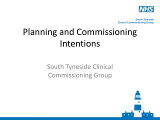 Planning and Commissioning Intentions