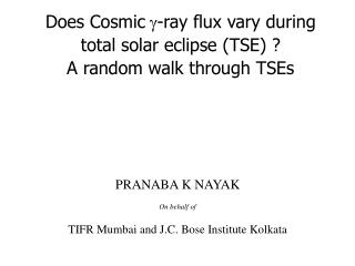 Does Cosmic  -ray flux vary during  total solar eclipse (TSE) ?  A random walk through TSEs