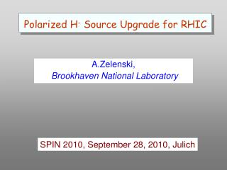 Polarized H -  Source Upgrade for RHIC