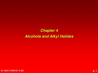 Chapter 4 Alcohols and Alkyl Halides