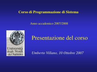 Corso di Programmazione di Sistema Anno accademico 2007/2008