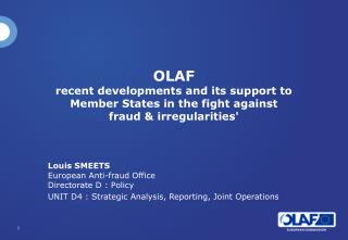 Louis SMEETS 	European Anti-fraud Office 	Directorate D : Policy