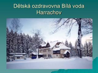 Dětská ozdravovna Bílá voda Harrachov
